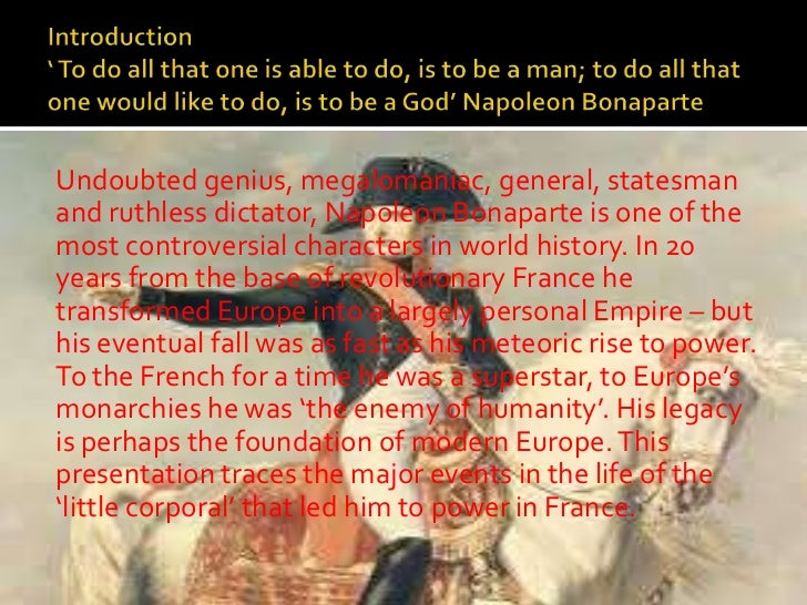 napoleons rise to power Napoleon's rise to power event 1 old major presents a speech which inspires the animals to start a rebellion this is just the beginning event 2 3 days later, old major dies in his sleep taking away his power and leaving napoleon to think that he's the rightful person to be leader.