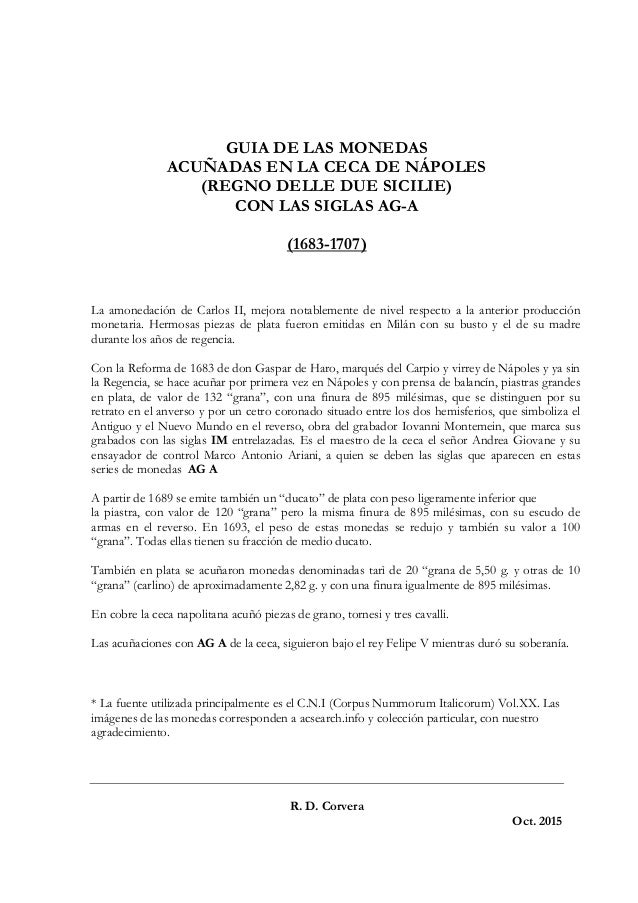 GUIA DE LAS MONEDAS ACUÑADAS EN LA CECA DE NÁPOLES (REGNO DELLE DUE SICILIE) CON LAS SIGLAS AG-A (1683-1707) REG O DELLE D...