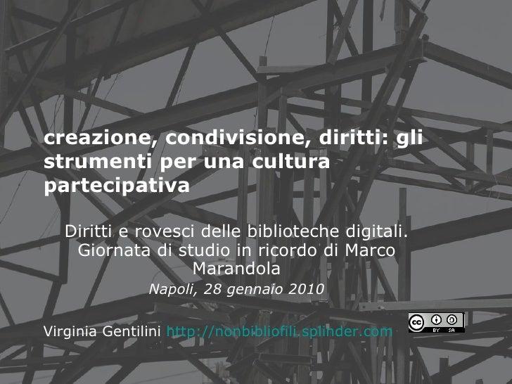 creazione, condivisione, diritti: gli strumenti per una cultura partecipativa   Diritti e rovesci delle biblioteche digita...