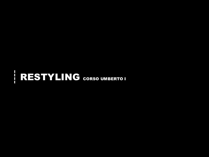 RESTYLING CORSO UMBERTO I