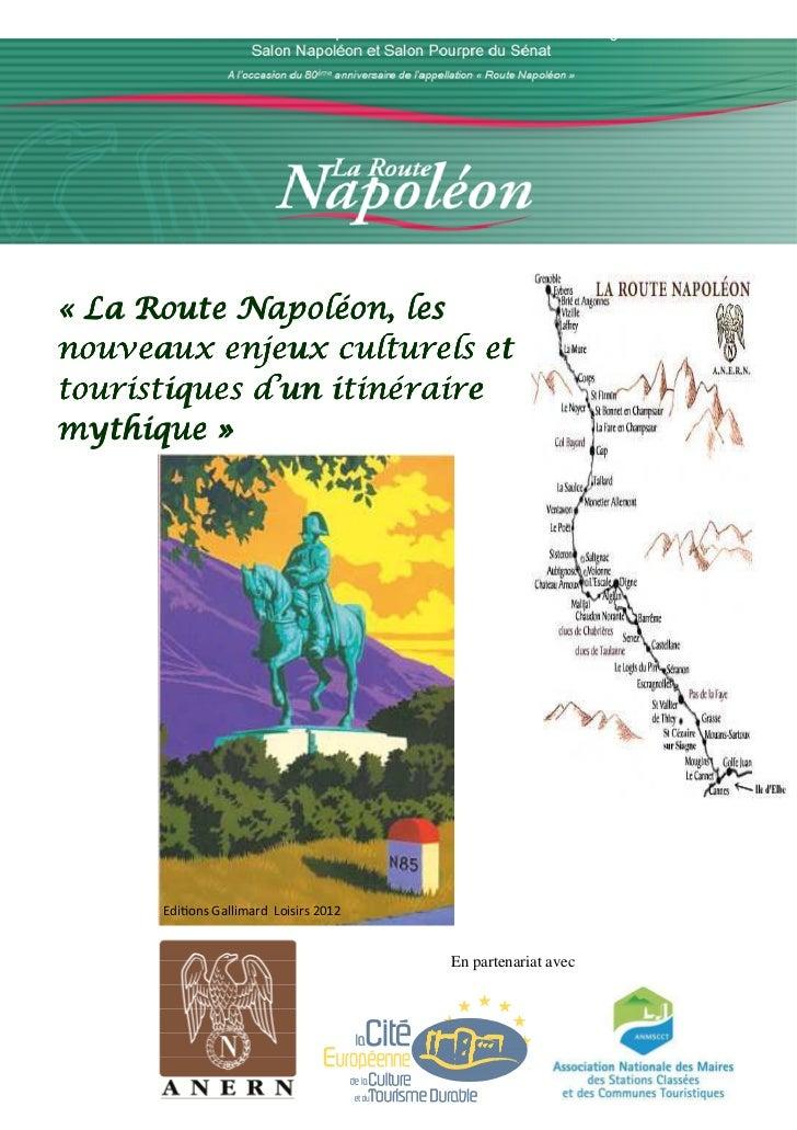 « La Route Napoléon, lesnouveaux enjeux culturels ettouristiques d'un itinérairemythique »      Edi ons Gallimard Loisirs ...