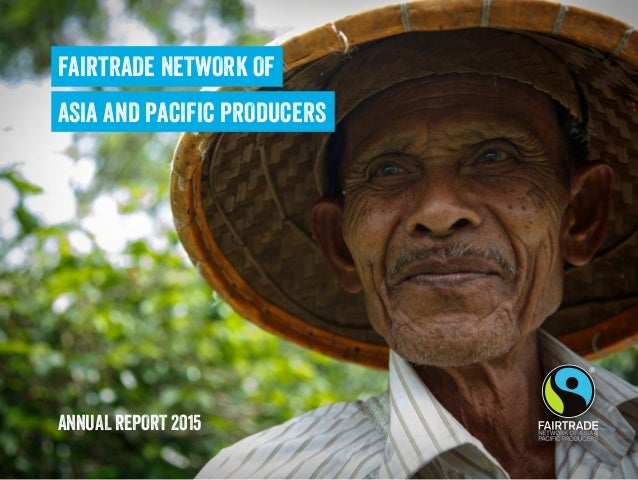 FAIRTRADE NETWORK OF ASIA AND PACIFIC PRODUCERS ANNUAL REPORT 2015