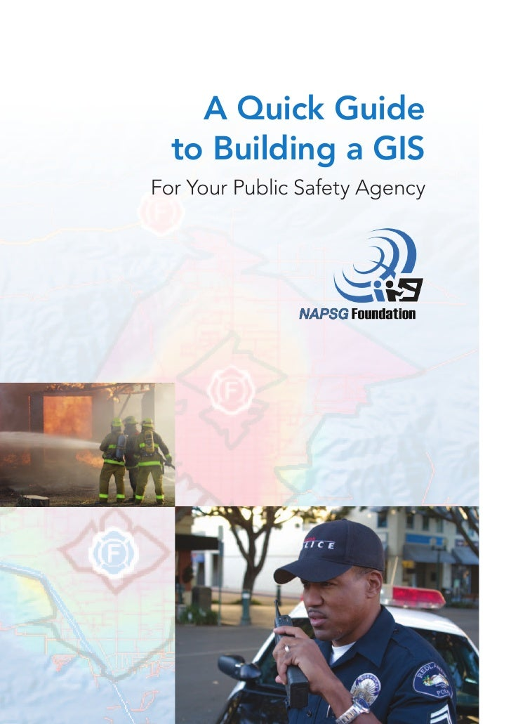 A Quick Guide  to Building a GISFor Your Public Safety Agency