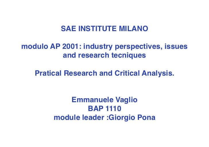 SAE INSTITUTE MILANOmodulo AP 2001: industry perspectives, issues          and research tecniques   Pratical Research and ...