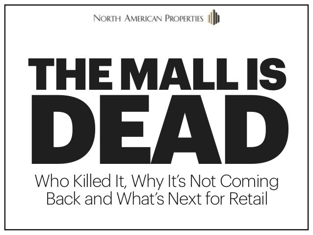 THEMALLIS DEADWho Killed It, Why It's Not Coming  Back and What's Next for Retail