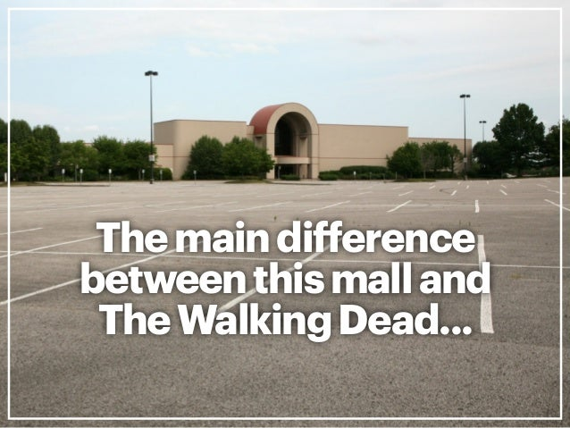 The mall isn't coming  back to life.