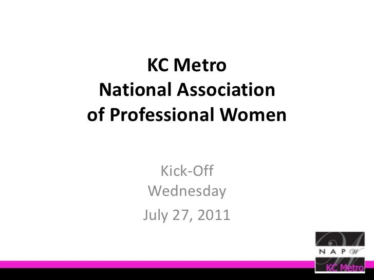 KC Metro National Association of Professional Women<br />Kick-OffWednesday<br />July 27, 2011<br />