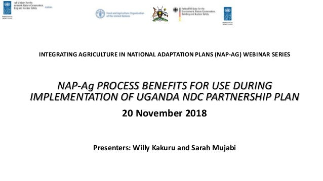 INTEGRATING AGRICULTURE IN NATIONAL ADAPTATION PLANS (NAP-AG) WEBINAR SERIES NAP-Ag PROCESS BENEFITS FOR USE DURING IMPLEM...