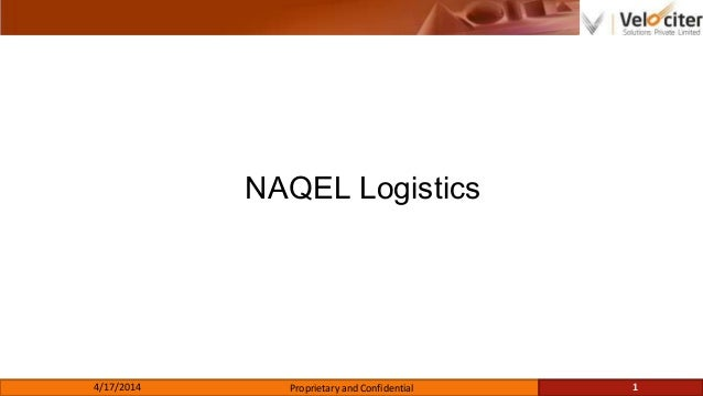 NNAQEL Logistics 4/17/2014 Proprietary and Confidential 1