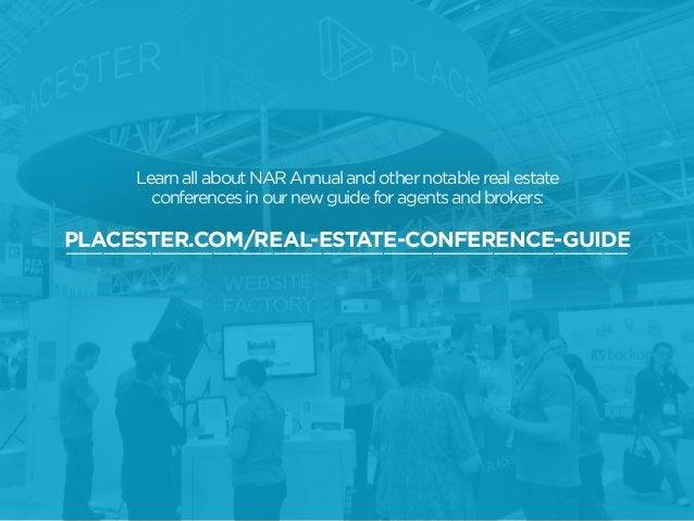 LearnallaboutNARAnnualandothernotablerealestate conferencesinournewguideforagentsandbrokers: PLACESTER.COM/REAL-ESTATE-CON...