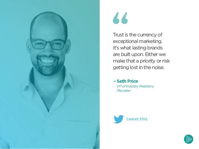 Trust is the currency of exceptional marketing. It's what lasting brands are built upon. Either we make that a priority or...