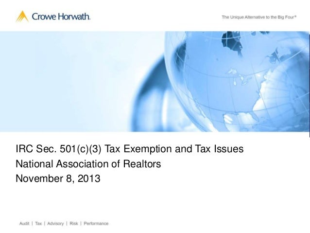 IRC Sec. 501(c)(3) Tax Exemption and Tax Issues National Association of Realtors November 8, 2013