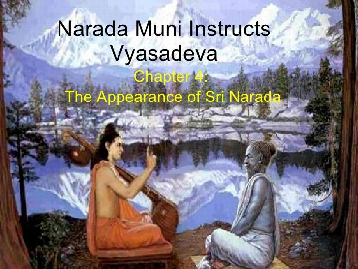 Narada Muni Instructs Vyasadeva Chapter 4:  The Appearance of Sri Narada