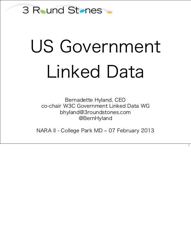 US Government   Linked Data          Bernadette Hyland, CEO co-chair W3C Government Linked Data WG        bhyland@3roundst...