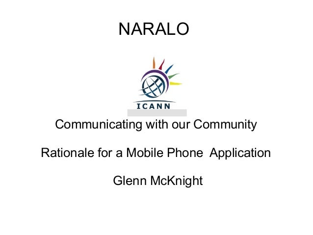 NARALO  Communicating with our CommunityRationale for a Mobile Phone Application            Glenn McKnight