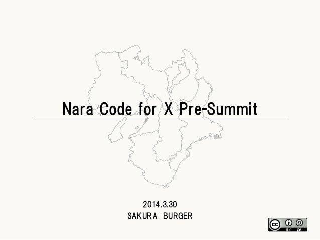 Nara Code for X Pre-Summit 2014.3.30 SAKURA  BURGER