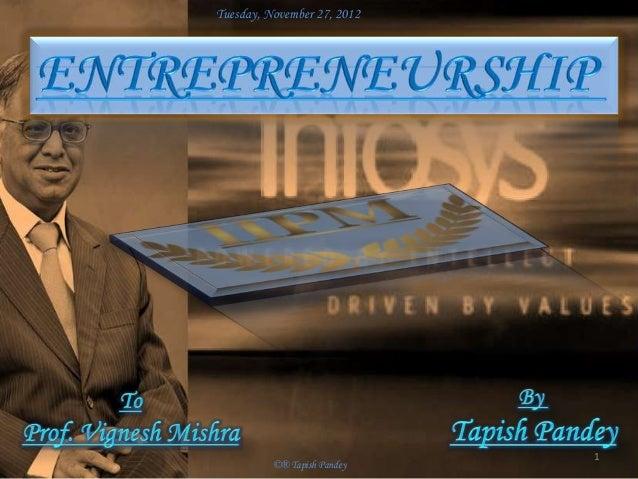 Tuesday, November 27, 2012                             1          ©® Tapish Pandey
