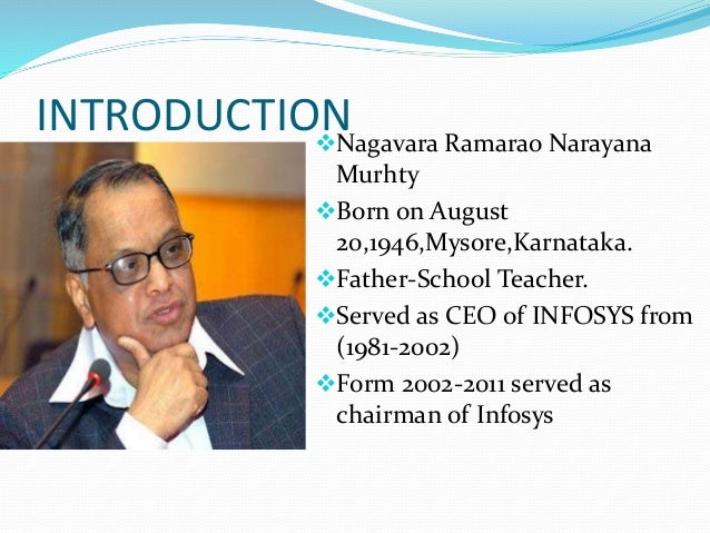 INTRODUCTIONNagavara Ramarao Narayana Murhty Born on August 20,1946,Mysore,Karnataka. Father-School Teacher. Served as...