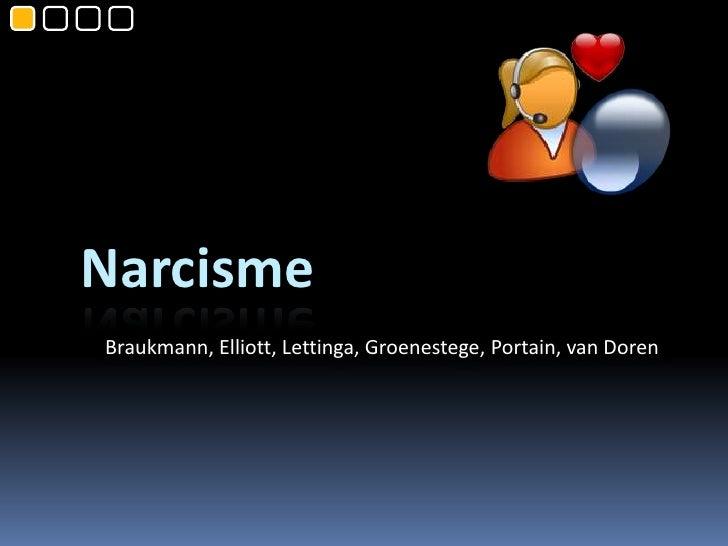 Narcisme Braukmann, Elliott, Lettinga, Groenestege, Portain, van Doren