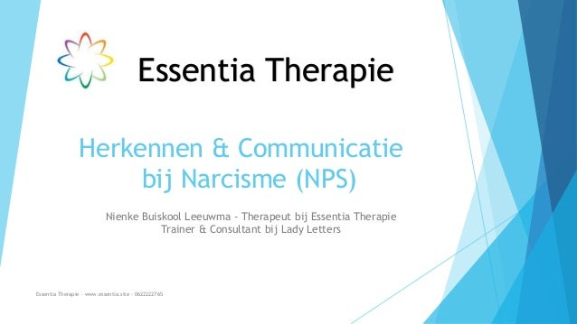 Herkennen & Communicatie bij Narcisme (NPS) Nienke Buiskool Leeuwma - Therapeut bij Essentia Therapie Trainer & Consultant...
