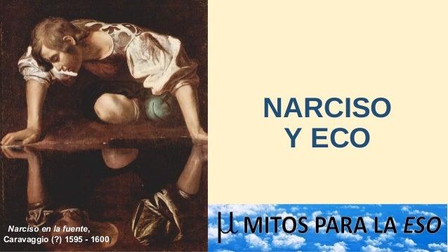 NARCISO Y ECO Narciso en la fuente, Caravaggio(?)1595-1600)