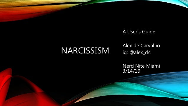 Narcissism - a workshop by Alex de Carvalho