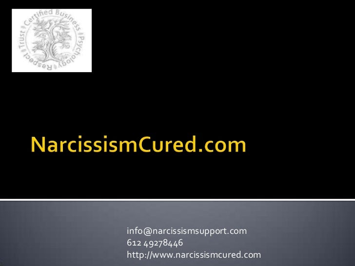 info@narcissismsupport.com612 49278446http://www.narcissismcured.com