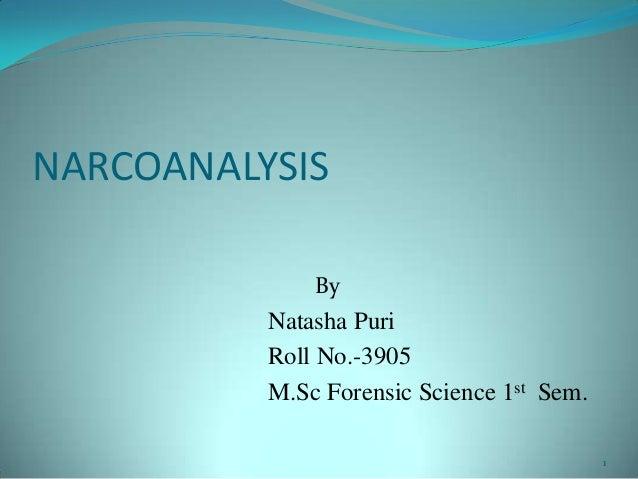 NARCOANALYSISByNatasha PuriRoll No.-3905M.Sc Forensic Science 1st Sem.1