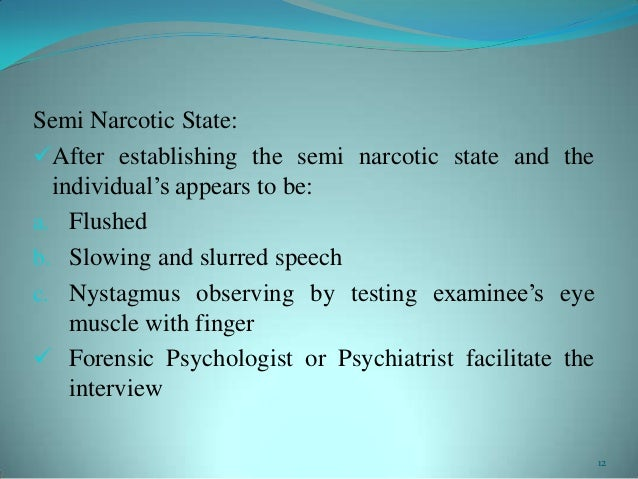 Semi Narcotic State:After establishing the semi narcotic state and theindividual's appears to be:a. Flushedb. Slowing and...