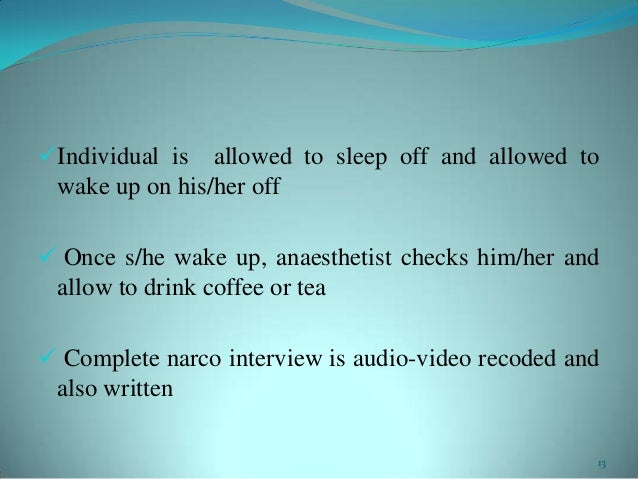 Individual is allowed to sleep off and allowed towake up on his/her off Once s/he wake up, anaesthetist checks him/her a...