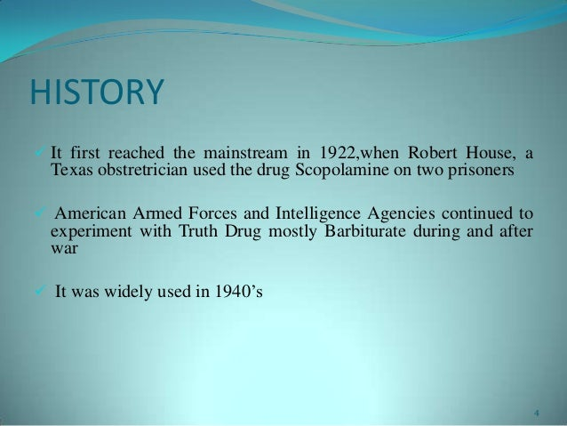 HISTORY It first reached the mainstream in 1922,when Robert House, aTexas obstretrician used the drug Scopolamine on two ...