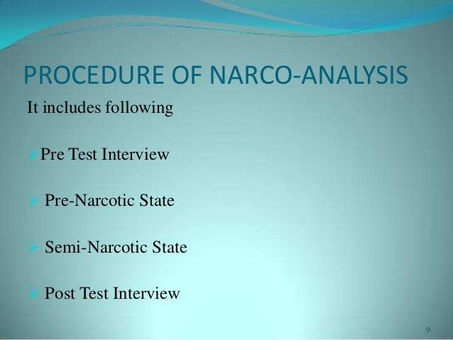 PROCEDURE OF NARCO-ANALYSISIt includes followingPre Test Interview Pre-Narcotic State Semi-Narcotic State Post Test In...