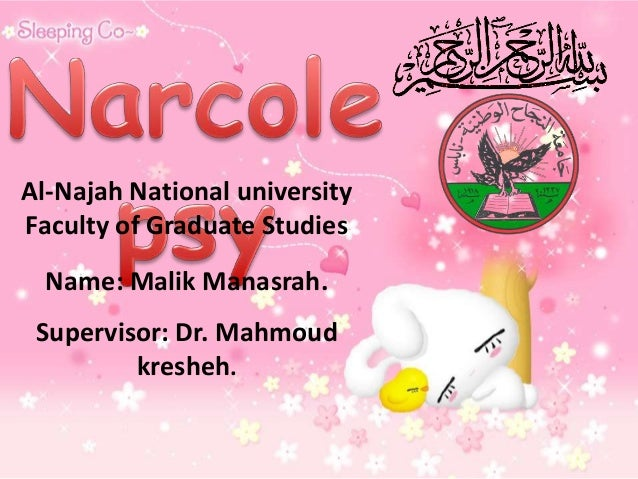 Al-Najah National universityFaculty of Graduate Studies  Name: Malik Manasrah. Supervisor: Dr. Mahmoud         kresheh.