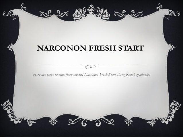 NARCONON FRESH STARTHere are some reviews from several Narconon Fresh Start Drug Rehab graduates