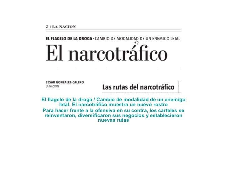 Exterior Sábado 17.10.2009   El flagelo de la droga / Cambio de modalidad de un enemigo letal. El narcotráfico muestra un...