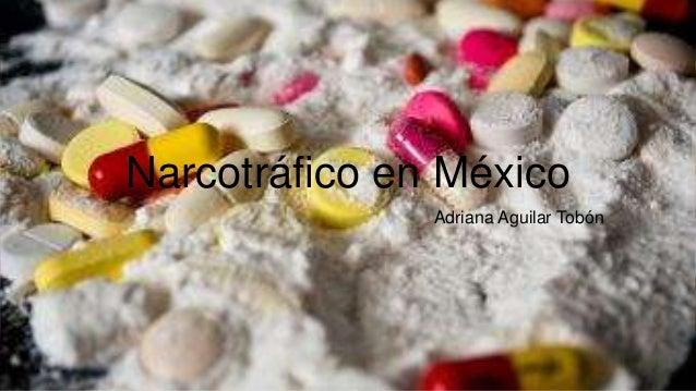 Narcotráfico en México Adriana Aguilar Tobón