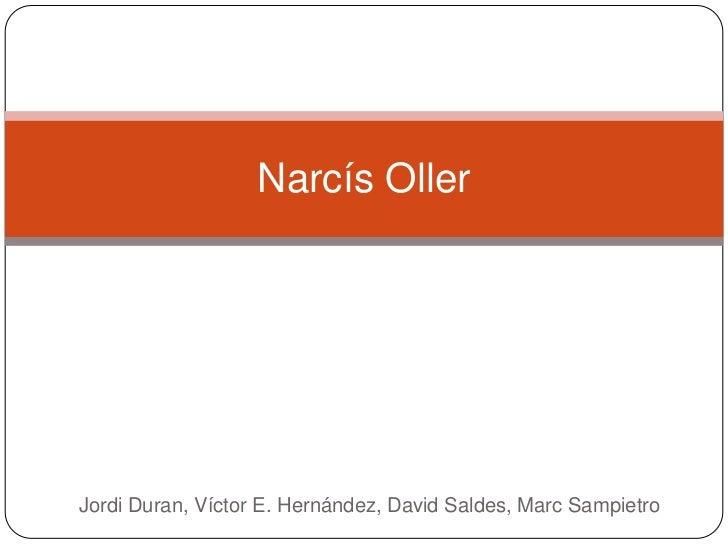 Narcís OllerJordi Duran, Víctor E. Hernández, David Saldes, Marc Sampietro