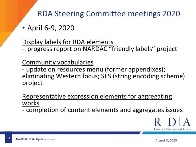 RDA Steering Committee meetings 2020 13 August 3, 2020NARDAC RDA Update Forum • April 6-9, 2020 Display labels for RDA ele...