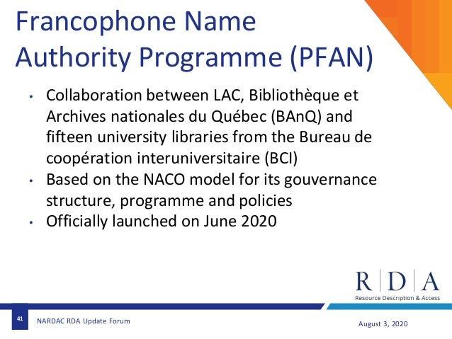 41 Francophone Name Authority Programme (PFAN) • Collaboration between LAC, Bibliothèque et Archives nationales du Québec ...