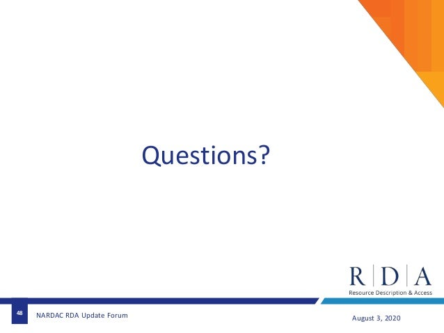 48 Questions? August 3, 2020NARDAC RDA Update Forum