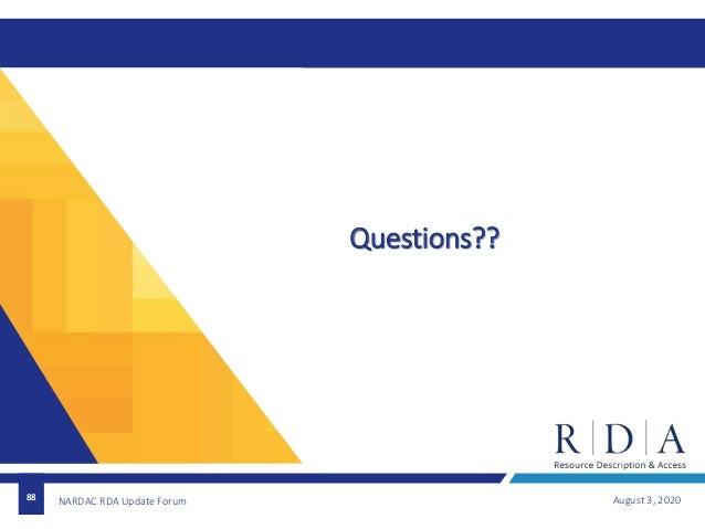 88 Questions?? August 3, 2020NARDAC RDA Update Forum