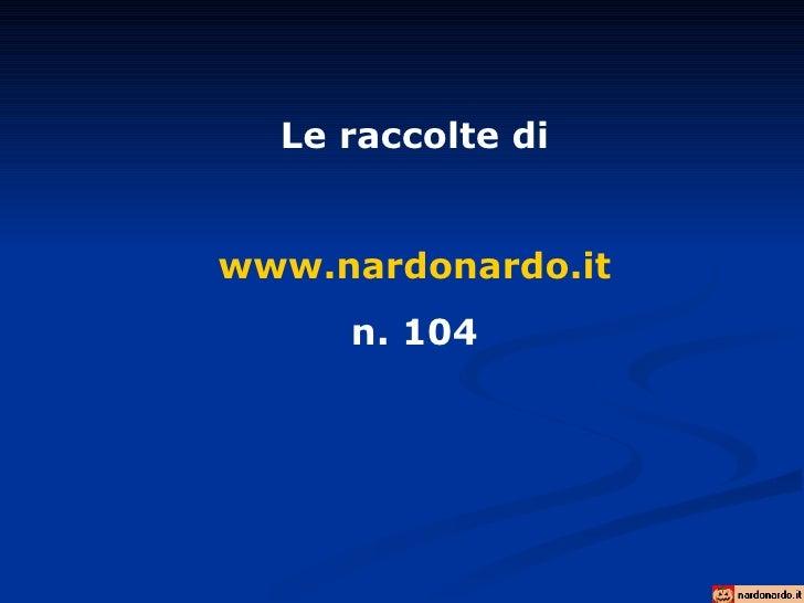 Le raccolte di www.nardonardo.it n. 104