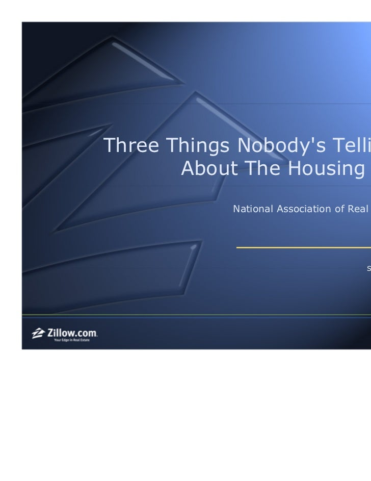 Three Things Nobodys Telling You       About The Housing Market            National Association of Real Estate Editors    ...