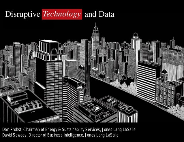 Dan Probst, Chairman of Energy & Sustainability Services, Jones Lang LaSalle David Sawdey, Director of Business Intelligen...