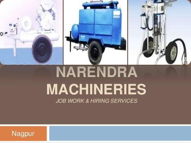 NARENDRA MACHINERIES JOB WORK & HIRING SERVICES  Nagpur