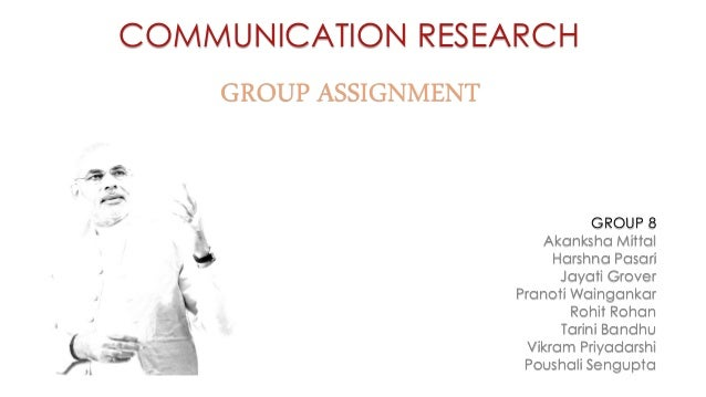 COMMUNICATION RESEARCH  GROUP ASSIGNMENT  GROUP 8 Akanksha Mittal Harshna Pasari Jayati Grover Pranoti Waingankar Rohit Ro...