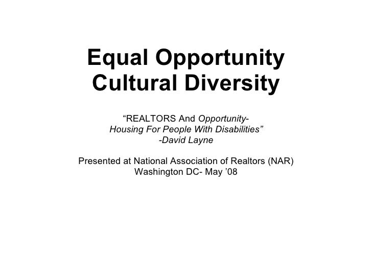 """Equal Opportunity Cultural Diversity """" REALTORS And  Opportunity - Housing For People With Disabilities"""" -David Layne Pres..."""