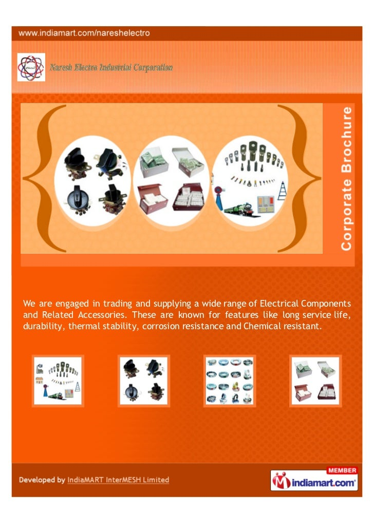 We are engaged in trading and supplying a wide range of Electrical Componentsand Related Accessories. These are known for ...