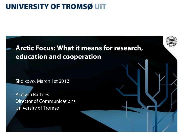 """Tromsø is a city forgreat occasions""Secretary of State Jonas Gahr Støre"