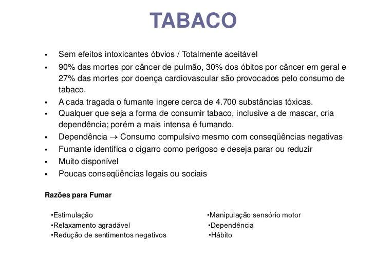 TABACO<br /><ul><li>Sem efeitos intoxicantes óbvios / Totalmente aceitável